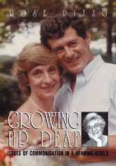 Growing Up Deaf ebook by Rose Pizzo