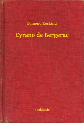 thoughtful laughter in the play cyrano de bergerac by edmond rostand Gable, jill gamez, rodolfo gantt laughter from the heart cyrano de bergerac by edmond rostand this is a monologue consisting of the whole play.