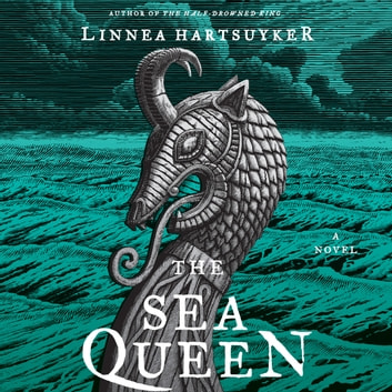 The Sea Queen - A Novel audiobook by Linnea Hartsuyker