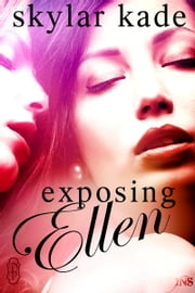 Exposing Ellen ebook by Skylar Kade