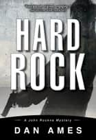Hard Rock - John Rockne Mystery #2 ebook by Dan Ames