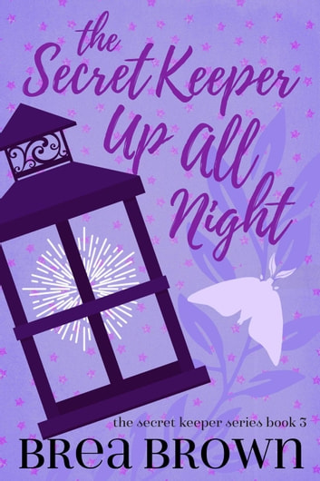 The Secret Keeper Up All Night - The Secret Keeper, #3 ebook by Brea Brown