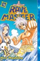 Rave Master - Volume 13 eBook by Hiro Mashima