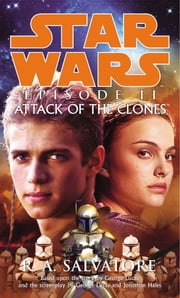 Star Wars: Episode II - Attack Of The Clones ebook by R A Salvatore
