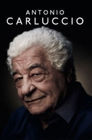 Antonio Carluccio: A Recipe for Life ebook by Antonio Carluccio