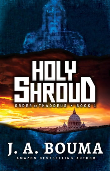 Holy Shroud ebook by J. A. Bouma