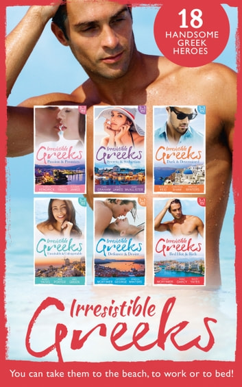 Irresistible Greeks Collection 電子書 by Lynne Graham,Julia James,Anne McAllister,Sharon Kendrick,Maisey Yates,Susanne James,Carole Mortimer,Catherine George,Rebecca Winters,Jane Porter,Emma Darcy,Abby Green,Michelle Reid,Chantelle Shaw