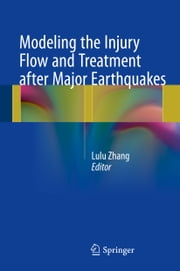 Modeling the Injury Flow and Treatment after Major Earthquakes ebook by