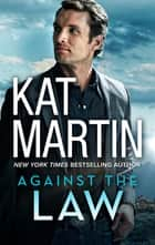 Against The Law ebook by KAT MARTIN