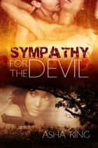 Sympathy for the Devil ebook by Asha King