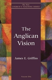 Anglican Vision ebook by James E. Griffiss