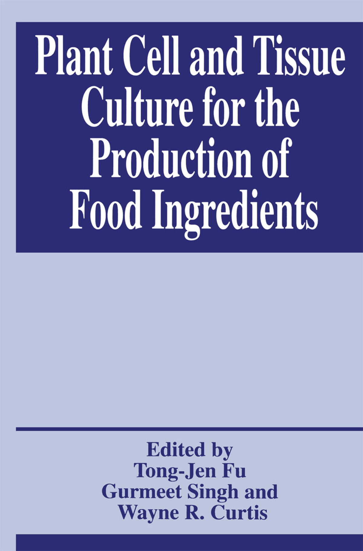 Plant Cell and Tissue Culture for the Production of Food Ingredients ebook  by - Rakuten Kobo
