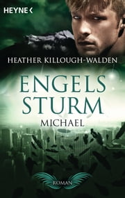 Engelssturm - Michael - Band 4 - Roman ebook by Heather Killough-Walden