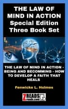 THE LAW OF MIND IN ACTION - Special Edition (3 Book Set) ebook by Fenwicke L. Holmes, James M. Brand