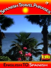 Spanish Travel Phrases ebook by M. Christmansson,Mikael Bergström