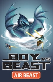 Boy Vs Beast 4: Air Beast ebook by Mac Park,Susannah McFarlane,Louise Park