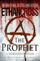The Prophet ebook by Ethan Cross
