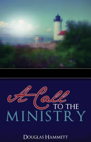 A Call to the Ministry ebook by Douglas Hammett