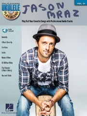 Jason Mraz Songbook - Ukulele Play-Along Volume 31 ebook by Jason Mraz