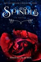 Spindle ebook by Shonna Slayton