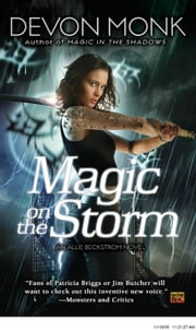 Magic on the Storm - An Allie Beckstrom Novel ebook by Devon Monk