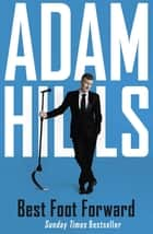 Best Foot Forward ebook by Adam Hills