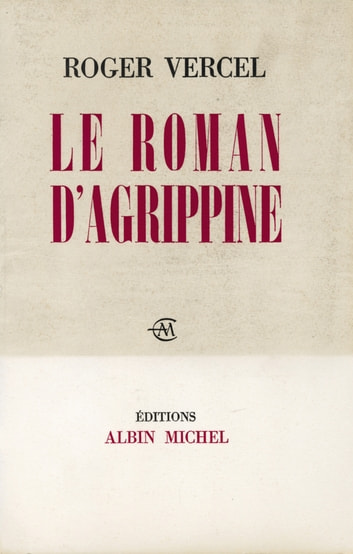 Le Roman d'Agrippine ebook by Roger Vercel