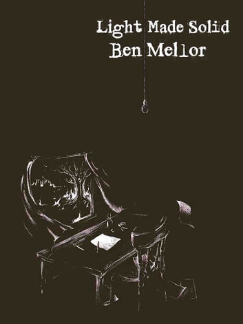 Light Made Solid ebook by Ben Mellor