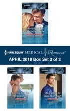 Halequin Medical Romance April 2018 - Box Set 2 of 2 - Healed by the Midwife's Kiss\Falling for the Pregnant GP\One Week to Win His Heart ebook by Fiona McArthur, Lucy Clark