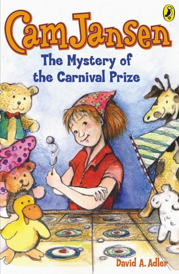 Cam Jansen: The Mystery of the Carnival Prize #9 ebook by David A. Adler