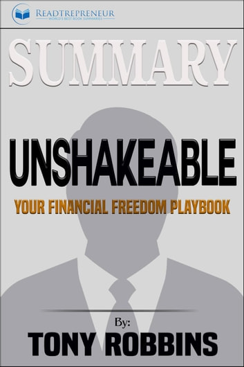 Summary: Unshakeable: Your Financial Freedom Playbook ebook by Readtrepreneur Publishing