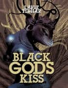 Black Gods Kiss ebook by Lavie Tidhar