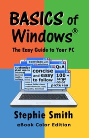 BASICS of Windows The Easy Guide to Your PC ebook by Stephie Smith