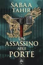 Un assassino alle porte eBook by Sabaa Tahir