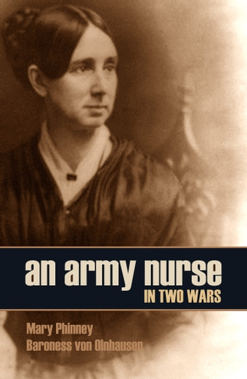An Army Nurse in Two Wars ebook by Mary Phinney