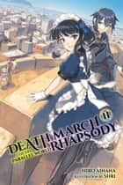 Death March to the Parallel World Rhapsody, Vol. 11 (light novel) ebook by Hiro Ainana