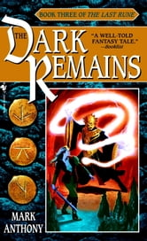 The Dark Remains - Book Three of The Last Rune ebook by Mark Anthony