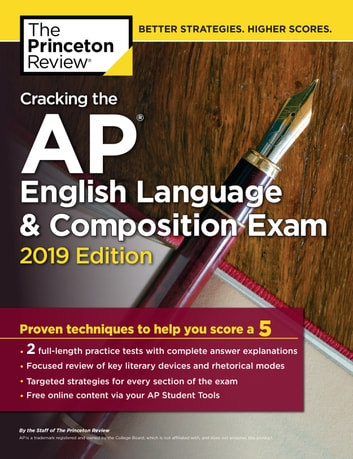 Cracking the AP English Language & Composition Exam, 2019 Edition - Practice Tests & Proven Techniques to Help You Score a 5 ebook by Princeton Review