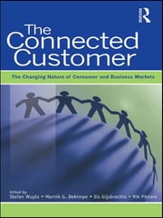The Connected Customer - The Changing Nature of Consumer and Business Markets ebook by Stefan H.K. Wuyts,Marnik G. Dekimpe,Els Gijsbrechts,F.G.M.(Rik) Pieters