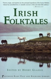 Irish Folk Tales ebook by Henry Glassie