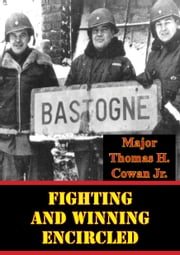Fighting And Winning Encircled ebook by Major Thomas H. Cowan Jr.