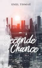 Seconde Chance ebook by Enel Tismaé
