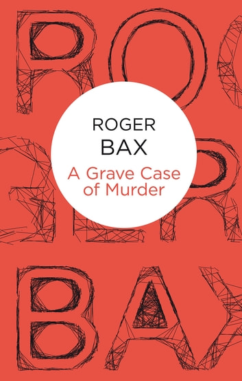 A Grave Case of Murder ebook by Roger Bax