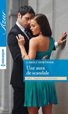 Une aura de scandale ebook by Carole Mortimer