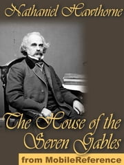 The House Of The Seven Gables (Mobi Classics) ebook by Nathaniel Hawthorne
