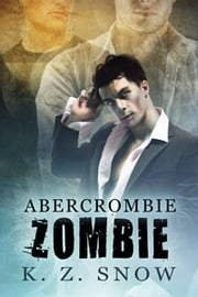 Abercrombie Zombie ebook by K.Z. Snow