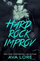 Hard Rock Improv (The Lonely Kings #3) eBook von Ava Lore