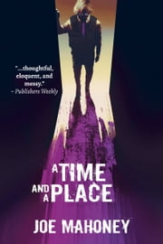 A Time and a Place ebook by Joe Mahoney