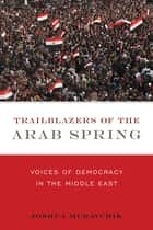 Trailblazers of the Arab Spring ebook by Joshua Muravchik