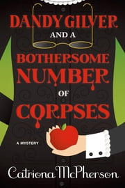 Dandy Gilver and a Bothersome Number of Corpses - A Mystery ebook by Catriona McPherson